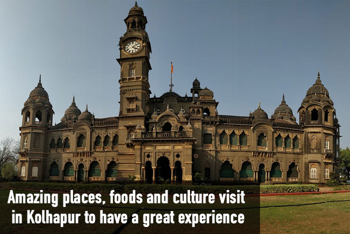 Amazing places, foods and culture visit in Kolhapur to have a great experience
