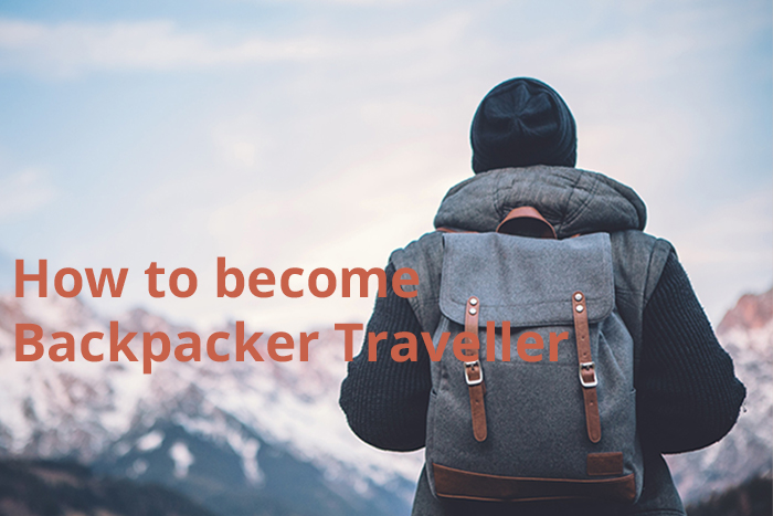 You are currently viewing How to become a Backpacker Traveller